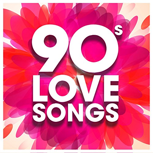 90s Love Songs [Explicit]