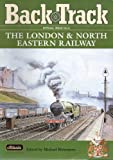 The London and North Eastern Railway: 2001 (Backtrack special issue)