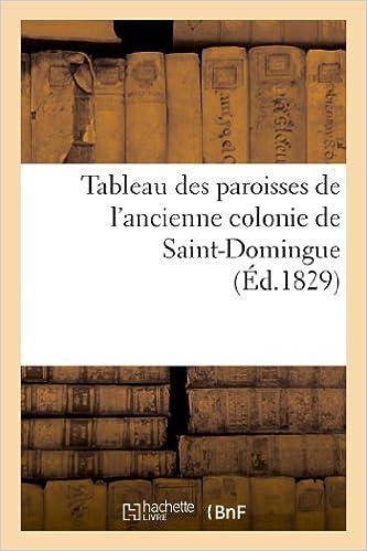 Livres Tableau des paroisses de l'ancienne colonie de Saint-Domingue pdf, epub ebook
