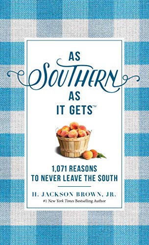 As Southern As It Gets: 1,071 Reasons to Never Leave the South by [Brown, H. Jackson]