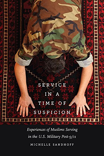 Image of Service in a Time of Suspicion: Experiences of Muslims Serving in the U.S. Military Post-9/11