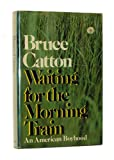 Waiting for the Morning Train, Bruce Catton, 0385074603