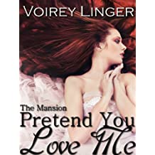 Pretend You Love Me (The Mansion) (English Edition)