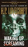Waking up Screaming, H. P. Lovecraft, 034545829X