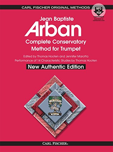 O21X - Arban Complete Conservatory Method for Trumpet (New Authentic Edition with Accompaniment and Performance CD) (English, French and German Edition) by Jean Baptiste Arban (2013) ()