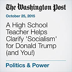 A High School Teacher Helps Clarify 'Socialism' for Donald Trump (and You!)
