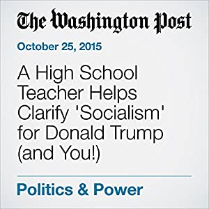 A High School Teacher Helps Clarify 'Socialism' for Donald Trump (and You!)