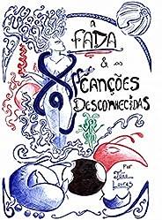 A Fada & as Canções Desconhec
