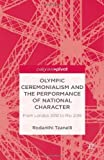 Olympic Ceremonialism and The Performance of National Character: From London 2012 to Rio 2016, Rodanthi Tzanelli, 1137336315