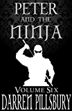 PETER AND THE NINJA (Volume Six) (PETER AND THE MONSTERS Book 6)