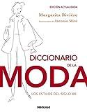 img - for Diccionario de la moda / Dictionary of Fashion: Los estilos del siglo XX / The Styles of the Twentieth Century (Spanish Edition) by Margarita Riviere (2014-02-06) book / textbook / text book