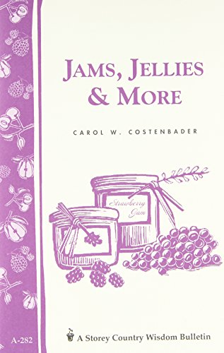 Bulletin Guide - Jams, Jellies & More: Storey Country Wisdom Bulletin A-282