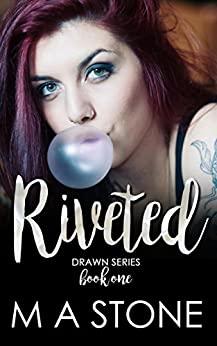 Riveted: Drawn Series Book 1 by [Stone, M.A.]