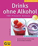 img - for Drinks ohne Alkohol. 100 Prozent Genu . book / textbook / text book