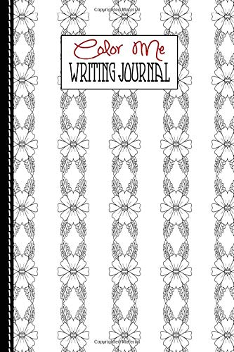 Amazon Com Color Me Writing Journals A 6x9 Small Notebook Flower Coloring Pages 9781077215016 Medinilla Ms E Books