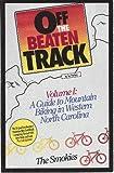 Off the Beaten Track,  Vol. I: A Guide to Mountain Biking in Western North Carolina - The Smokies