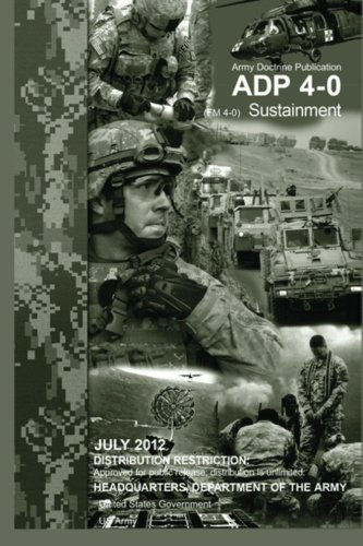 army-doctrine-publication-adp-4-0-fm-4-0-sustainment-july-2012