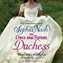 The Once and Future Duchess: Royal Entourage, Book 4 Audiobook by Sophia Nash Narrated by Barrie Kreinik