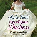 The Once and Future Duchess: Royal Entourage, Book 4 | Sophia Nash