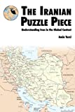 The Iranian Puzzle Piece, Amin Tarzi and Marine Corps University, 1780391404