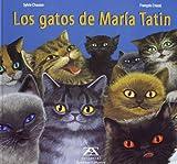 img - for Los Gatos De Maria Tatin/Maria Tatin's Cats (Spanish Edition) book / textbook / text book