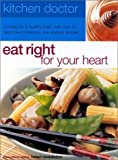 img - for Eat Your Heart Right: Kitchen Doctor Series by Middleton, Helen (2002) Paperback book / textbook / text book