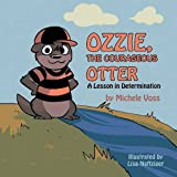Ozzie, the Courageous Otter