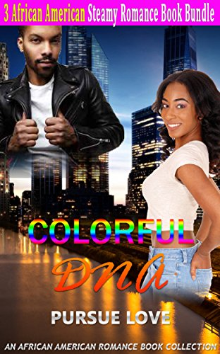 Search : Colorful DNA Romance Bundle: Pursue Love: African American Romance Book Collection