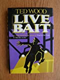 Live Bait, Ted Wood, 0684183307