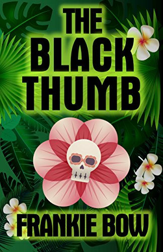 The Black Thumb: In Which Molly Takes On Tropical Gardening, A Toxic Frenemy, A Rocky Engagement, Her Albanian Heritage, and Murder (Professor Molly Mysteries Book 3) by [Bow, Frankie]