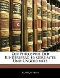 Zur Philosphie der Kindersprache, Agathon Keber, 1141728966