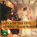 Anna of the Five Towns Audiobook by Arnold Bennett Narrated by Peter Joyce