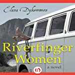 Riverfinger Women: A Novel | Elana Dykewomon