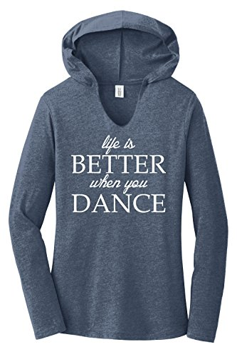 (Comical Shirt Ladies Hoodie Shirt Life is Better When You Dance Navy Frost M )