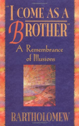 I Come As a Brother: A Remembrance of Illusions by Hay House Inc
