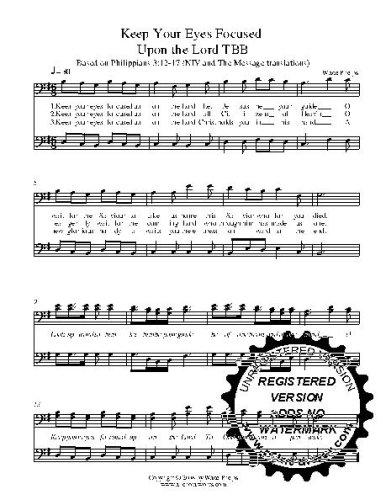Keep Your Eyes Focused Upon The Lord TBB 50 copies A capella  Choral Sheet Music! Acappella Original piece of music written by Wade Phelps for TBB choir.  50 copies of the song included with purchase
