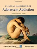 Clinical Handbook of Adolescent Addiction, , 0470972343