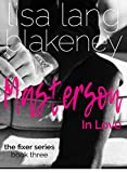 Masterson In Love (Fixer Series Book 3) (The Fixer Series)