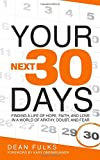 Your Next Thirty Days: Finding a life of faith, hope, and love in a world of apathy, doubt, and fear