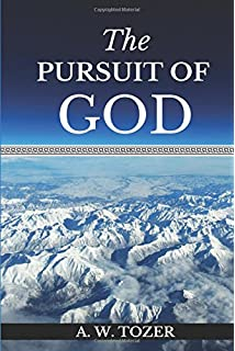 The Pursuit Of God Amazoncouk A W Tozer 9781940177106 Books