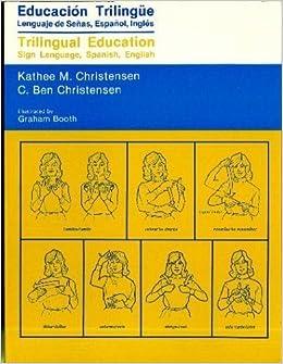 Trilingual Education: Sign Language, Spanish, English by ...