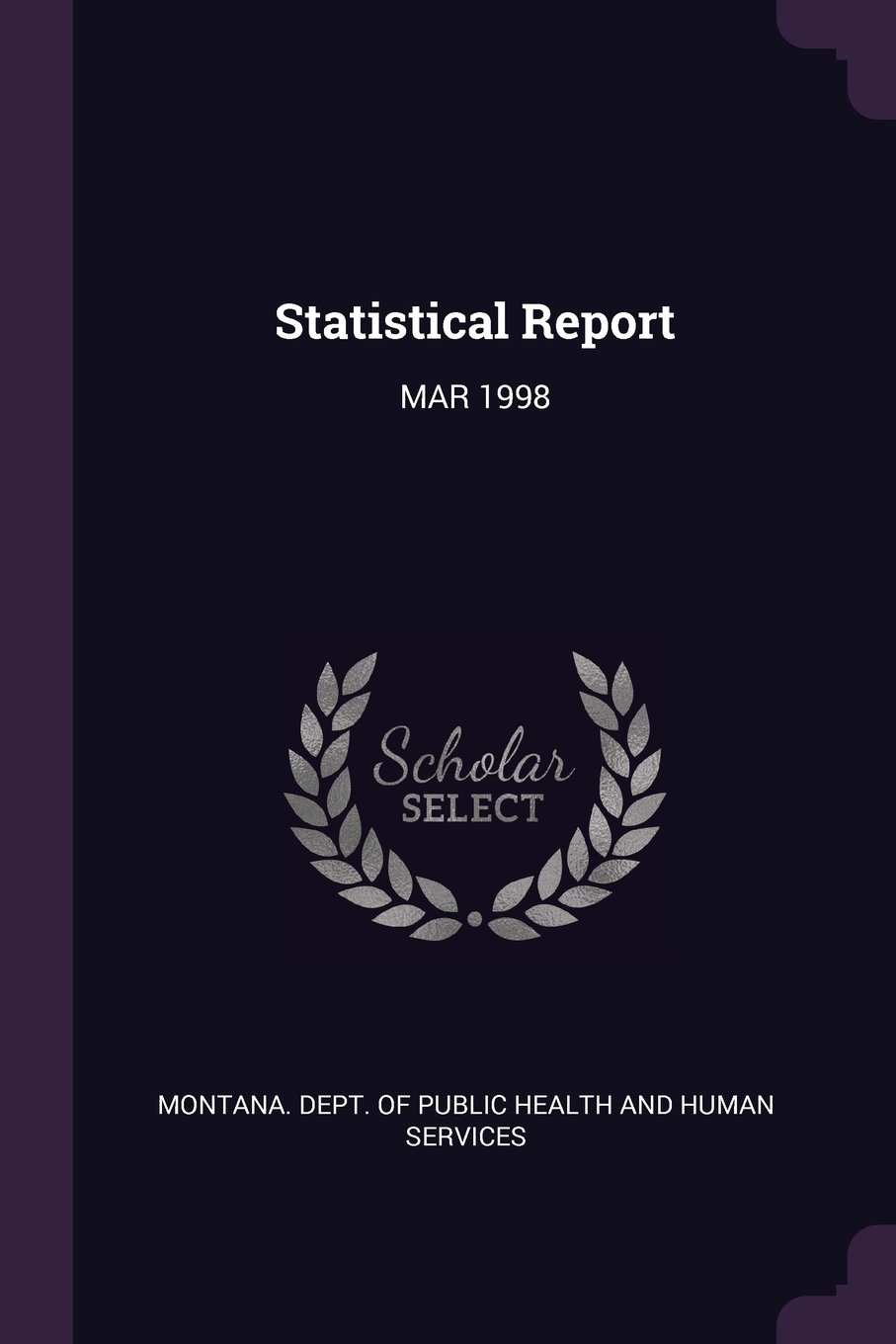 Statistical Report: Mar 1998 ebook