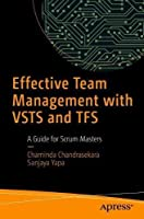 Effective Team Management with VSTS and TFS: A Guide for Scrum Masters Front Cover