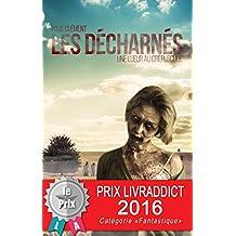 Les Décharnés: Une lueur au crépuscule (French Edition)