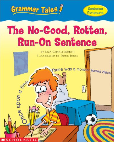 Grammar Tales: The No-Good, Rotten, Run-on Sentence