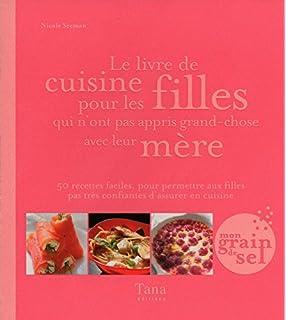 Amazonfr Liv Cuisine Pour Filles Qui Nicole Seeman Raphaele