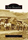 Old Shasta (CA) (Images of America)