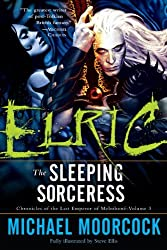 Elric: The Sleeping Sorceress (Chronicles of the Last Emperor of Melnibone Book 3)