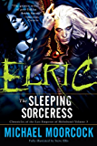 Elric: The Sleeping Sorceress: Chronicles of the Last Emperor of Melniboné    Volume 3 (Chronicles of the Last Emperor of Melnibone)