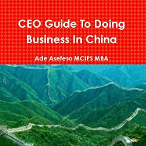 CEO Guide to Doing Business in China Hörbuch